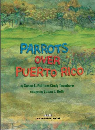 The book cover is green and reads Parrots over Puerto Rico by Susan L Roth and Cindy Trumbore, collages by Susan L Roth